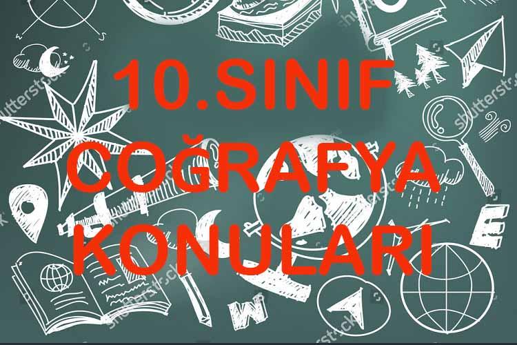 10.Sınıf Coğrafya Konuları